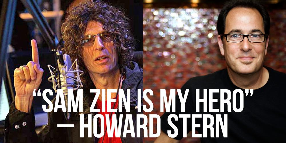 SAM ZIEN IS MY HERO - HOWARD STERN