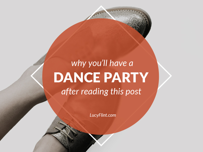 If your words, moods, body, and brain all appreciate exercise, why not have a ten-minute dance party? | lucyflint.com