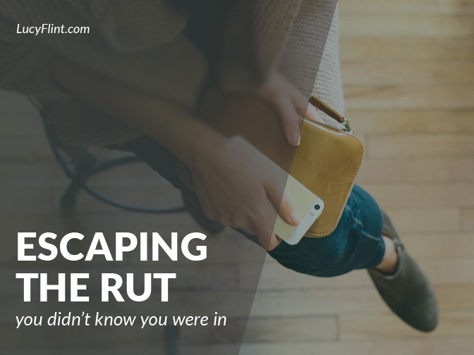 Search your manuscript for mini-ruts and brainstorm your way out. | lucyflint.com