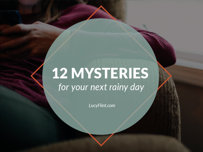 A dozen excellent mysteries for you to curl up with. Because no thunderstorm is complete without one. | lucyflint.com