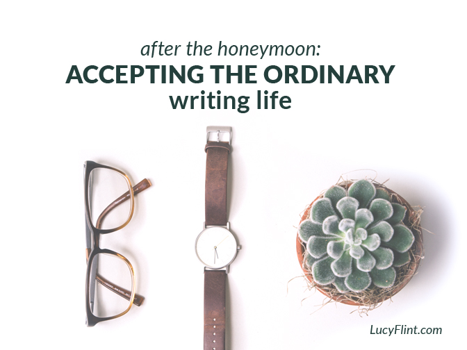It's tempting--and totally normal!!--to over-romanticize the highs and lows of the writing life. But the sooner we're through with the honeymoon period, the better. Here's why. | lucyflint.com
