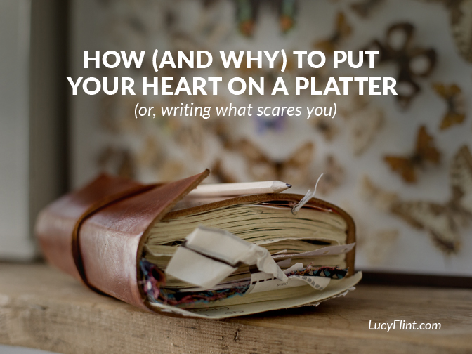 Everyone's always saying to do what scares you... But what does that *actually* mean? How do we write like that? | lucyflint.com