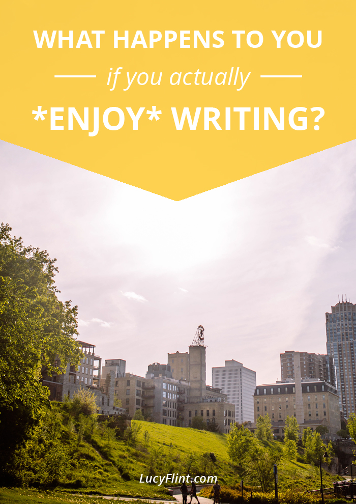 That old mentality that says writing must be grim and excruciating? Pffft. The old school isn't always best. Let's shift that paradigm. What would happen to you if you actually *enjoyed* writing?? Come find out. | lucyflint.com