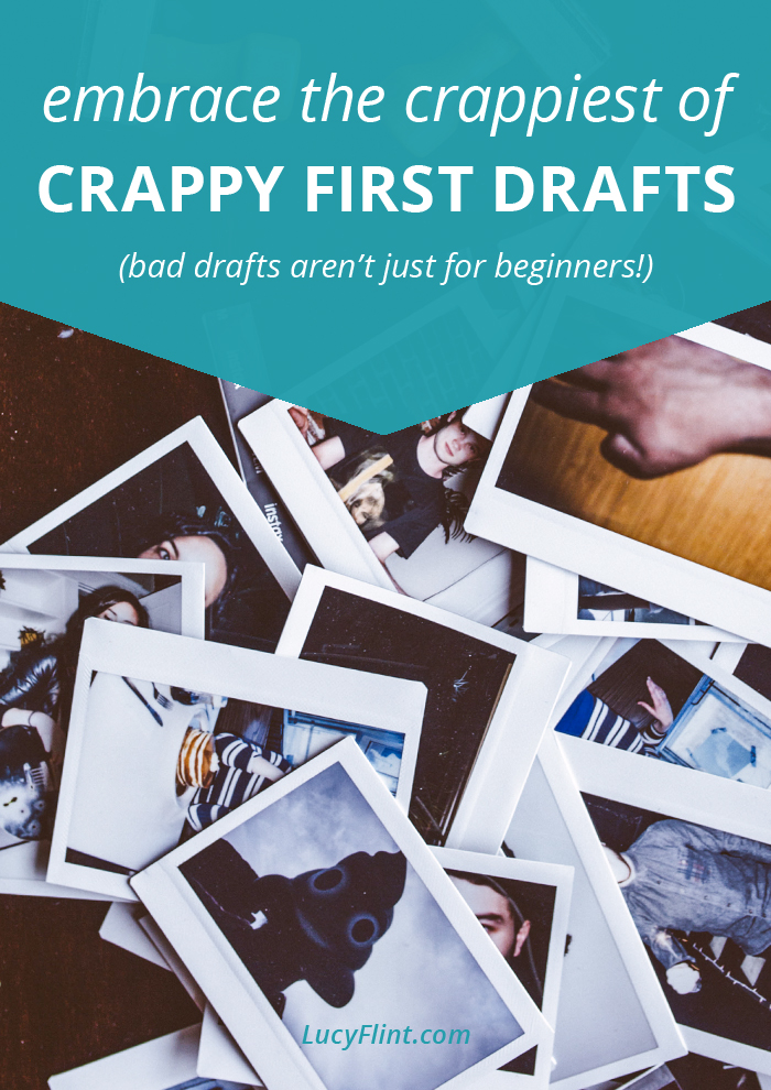 Writing terrible first drafts is all part of the process. Whether you're a beginner, or whether you've been around a while. It's actually a GOOD sign, and here's why. | lucyflint.com