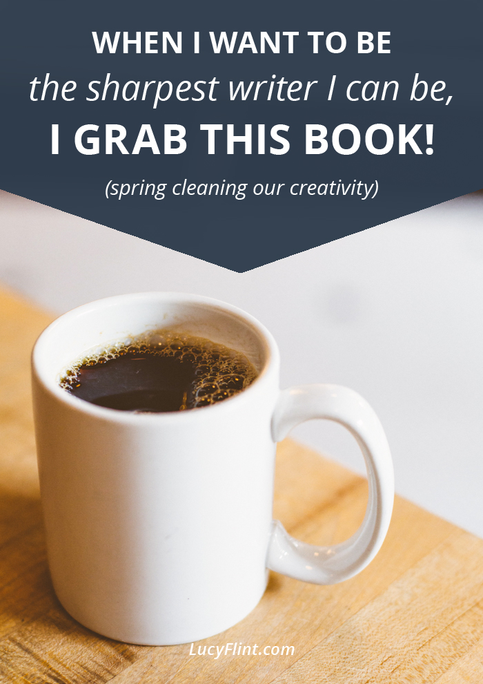 Want to spring clean your creativity? This is the book I go to when I need a mental and creative sprucing, when I want new language for creativity, and when I need a general butt kicking and pep rally all in one. And yeah, you'd probably like this book too. | lucyflint.com