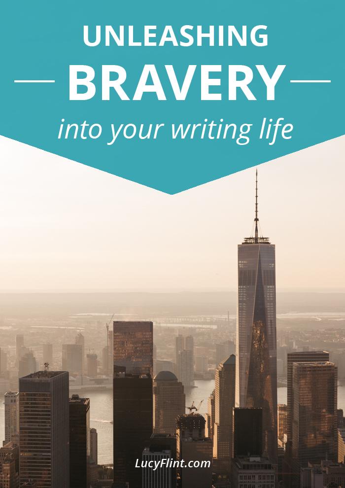 unleashing bravery into your writing life  u2014 lucy flint