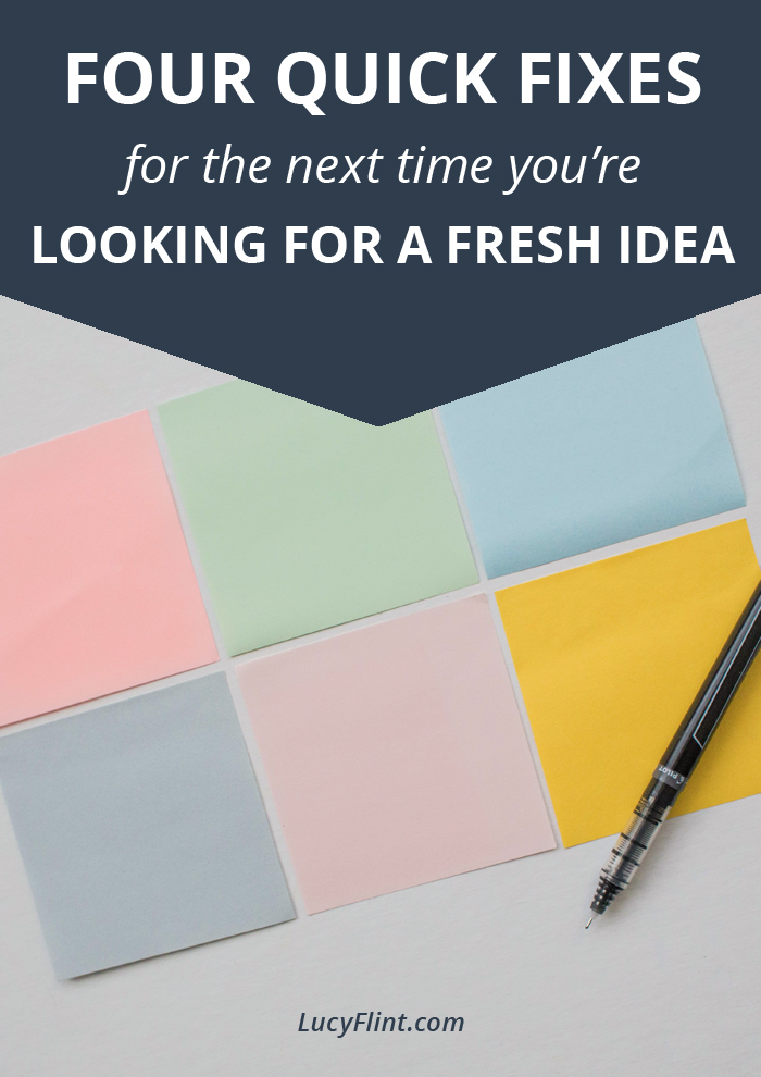 A few more tricks for the next time you need a fresh idea! | lucyflint.com