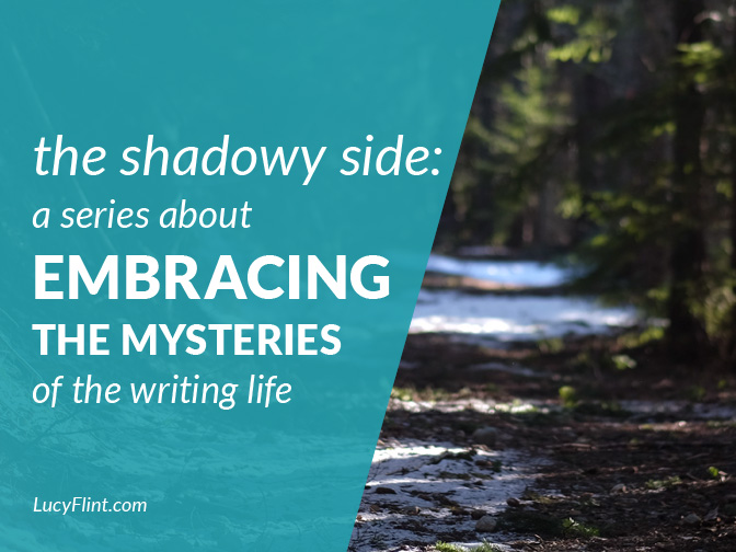 From the Lucy Flint Archives! A series about embracing the mysteries of the writing life. | lucyflint.com