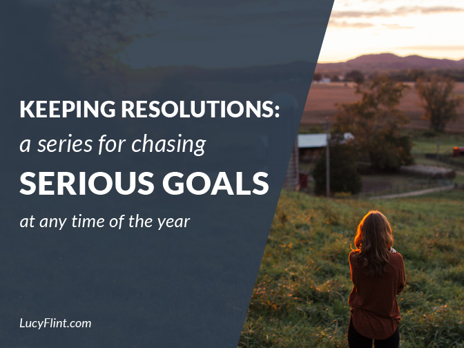 From the Lucy Flint Archives: a series for chasing our goals, whether it's January or not! | lucyflint.com