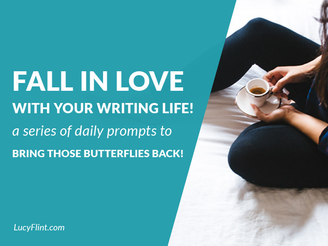 From the Lucy Flint Archives: maybe the most fun series so far. Put the spark back into your writing life with daily prompts! | lucyflint.com