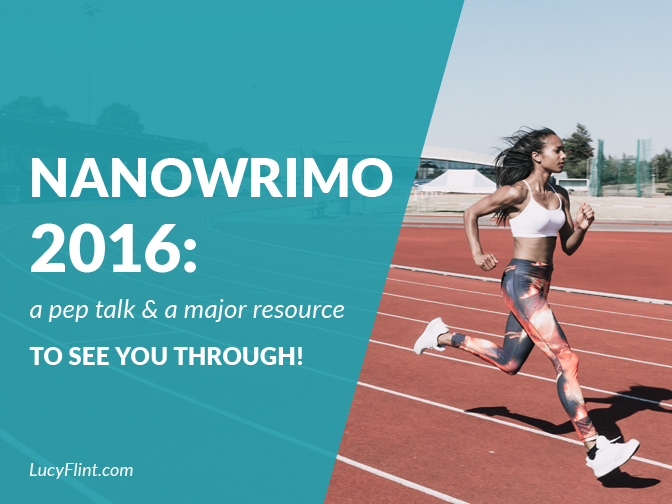 From the Lucy Flint Archives! Two posts to fuel the marathon of Nanowrimo! One pep talk, and one killer resource to help you make it to the finish line. | lucyflint.com