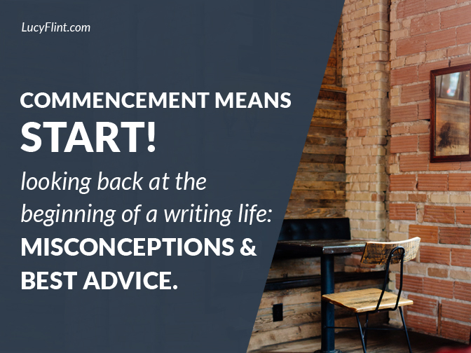 Misconceptions and best advice to fuel the next phase of our writing lives: from the archives at lucyflint.com