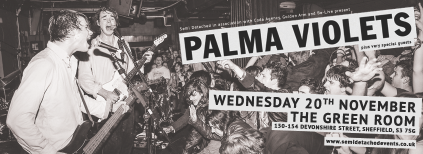 PALMA VIOLETS and CHILDHOOD play an intimate show for us tomorrow night at The Green Room on Devonshire Street. We also have Toronto's DIANA and Shield Patterns playing down the road at Bungalows & Bears. Also free entry. Set times for both shows are below. Shield Patterns - 8:45pm DIANA - 9:30pm Childhood - 10pm Palma Violets - 11:15pm 8pm onwards / Free entry / 18+ only http://fb.com/semidetachedevents