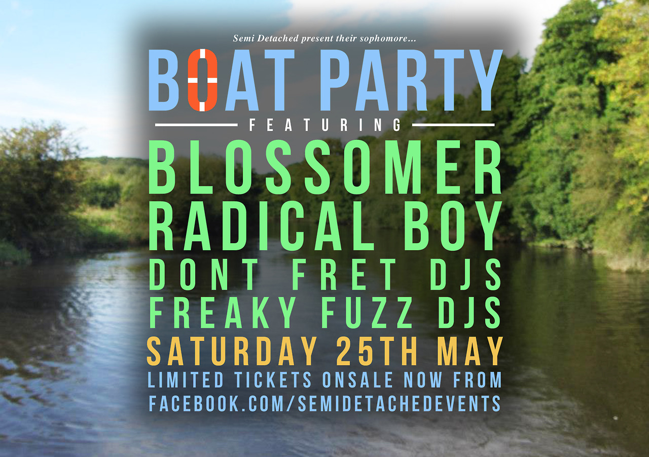 BOAT PARTY #2 The River Don, Sheffield Saturday 25th May 2013 12pm - 9pm The lineup for our second boat party has just been announced. More details can be found here. Tickets available here. facebook.com/semidetachedevents