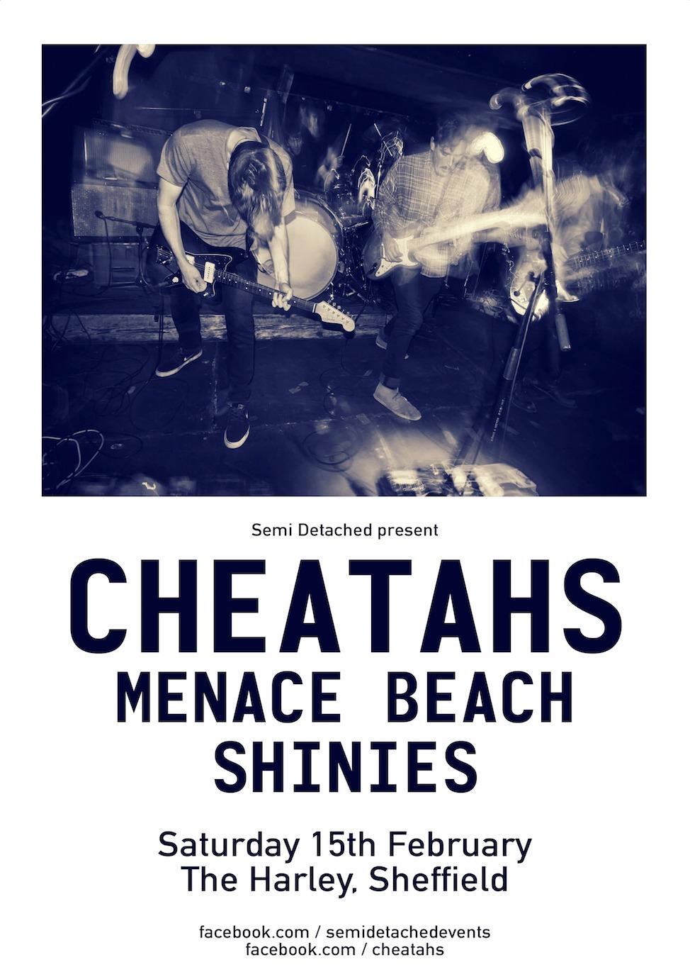 CHEATAHS + Menace Beach + Shinies More info available here. http://fb.com/semidetachedevents