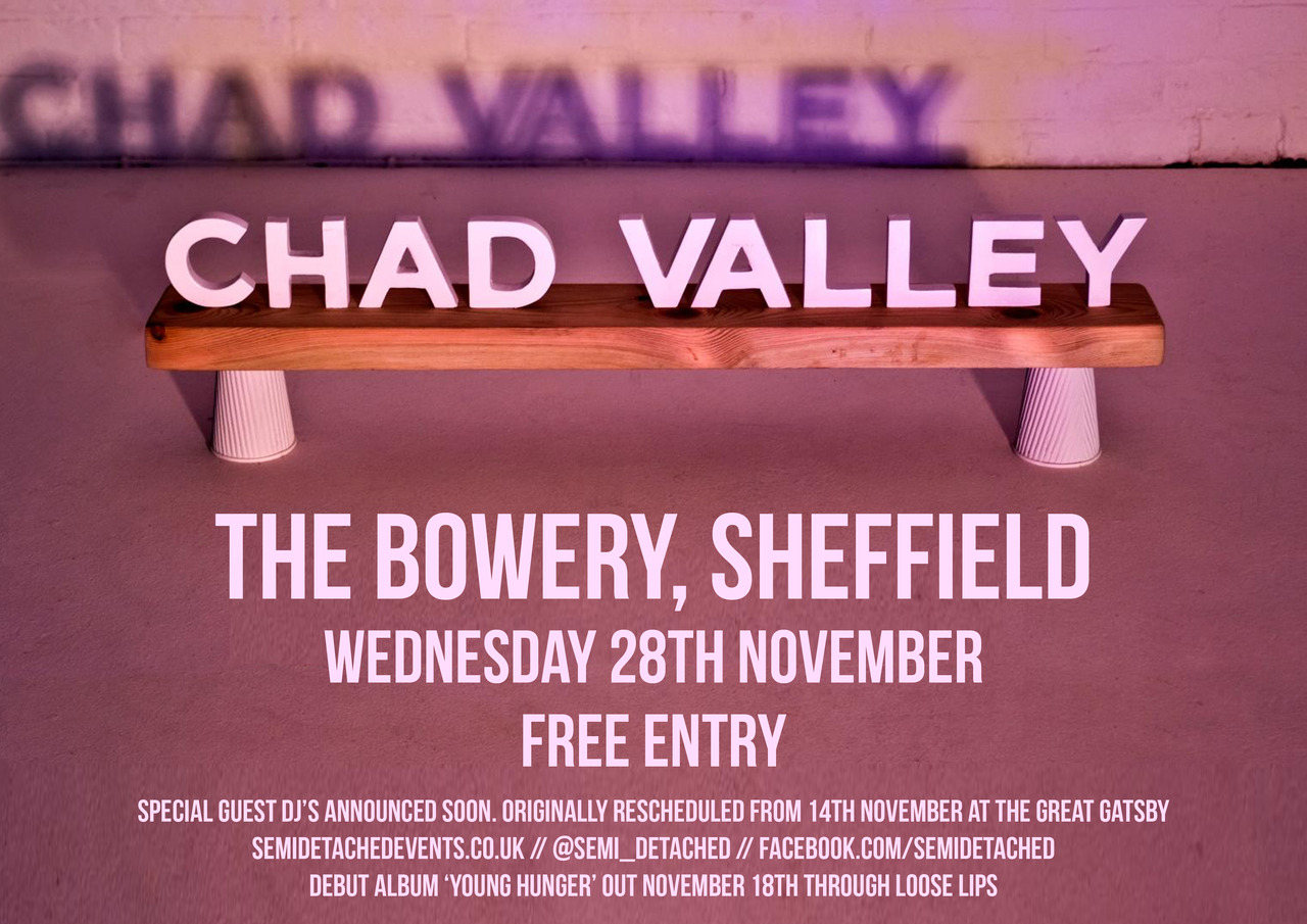 The CHAD VALLEY show next Wednesday 28th November has been moved to The Bowery, Devonshire Street (just two minutes walk from the Great Gatsby) and is now FREE ENTRY. If you're heading up from the Foals show you'll have plenty of time as Chad Valley won't be on stage until roughly 11pm. Support and special guest DJ's are to be announced imminently. Keep an eye out on our Facebook page by clicking on the above image.