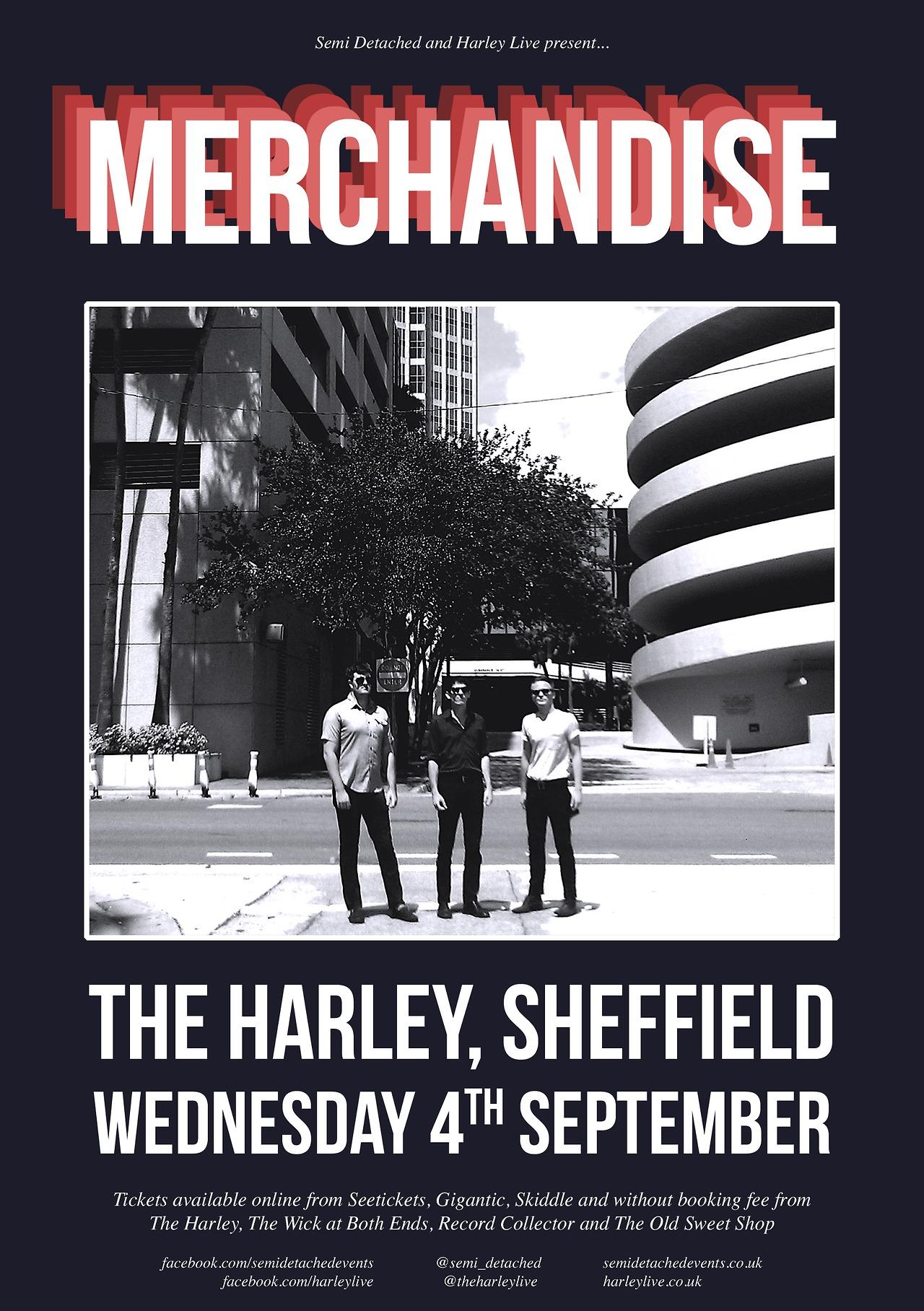 MERCHANDISEplayThe Harley Sheffield, Wednesday 4th September.