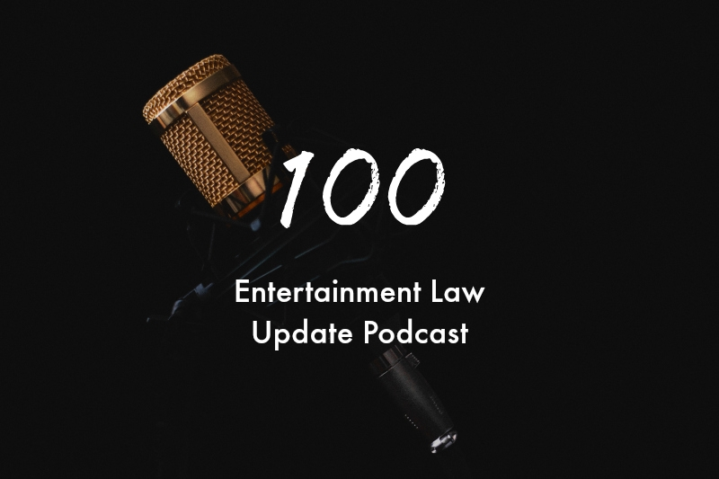 100 entertainment law update podcast tamera bennett gordon firemark.jpg
