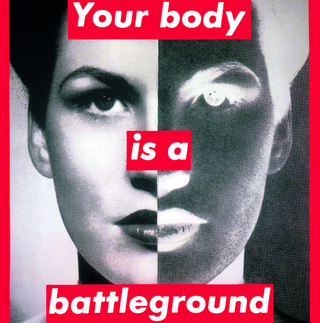 Barbara Kruger  Untitled (Your body is a battleground)  via artsy.net
