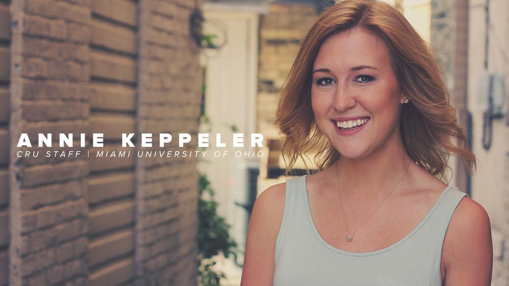 EMAIL |ANNIE.KEPPELER@CRU.ORG INSTAGRAM | @ANNIECKEPPELER BLOG |WWW.ANNIESLOVENOTES.COM