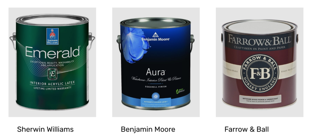 Paint Brands - We use Sherwin-Williams, Benjamin Moore, and Farrow & Ball.