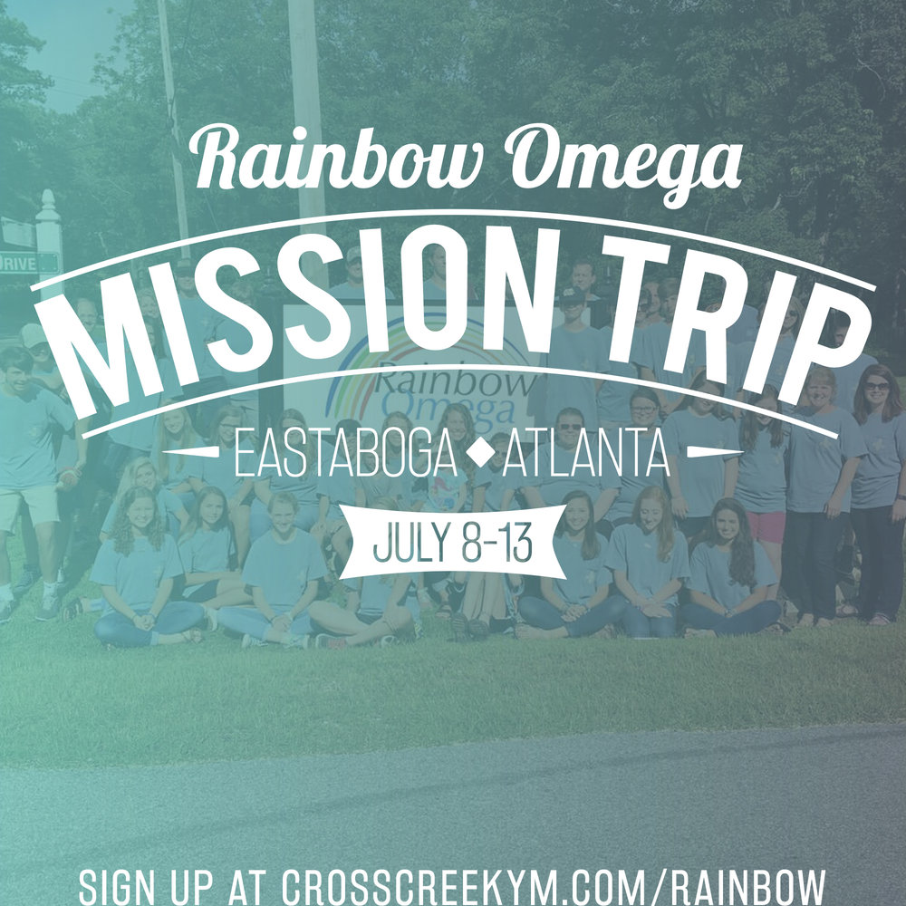 Rainbow Omega Mission Trip - July 8-13, 2018   |   Eastaboga, AL & Atlanta, GA$100 per student  |  $50 per adult