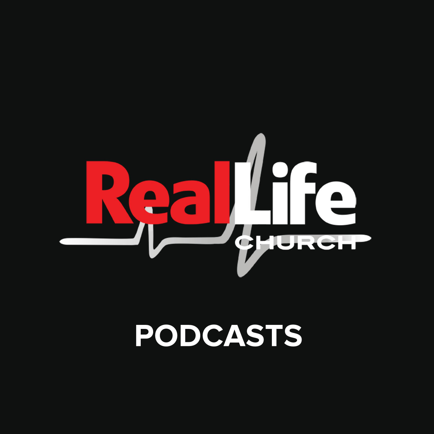 Podcasts - Real Life Church