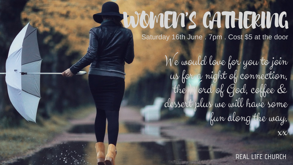We can't wait to join you for our next Women's Gathering on Saturday 16th June @ 7pm.  Great company, lovely food and the fabulous Loz Lott will refresh us with the Word of God. As always there will be delicious coffee and dessert and some fun to be had as well!!  Cost is $5.00 and will be payable on the night.  We hope you can come xx