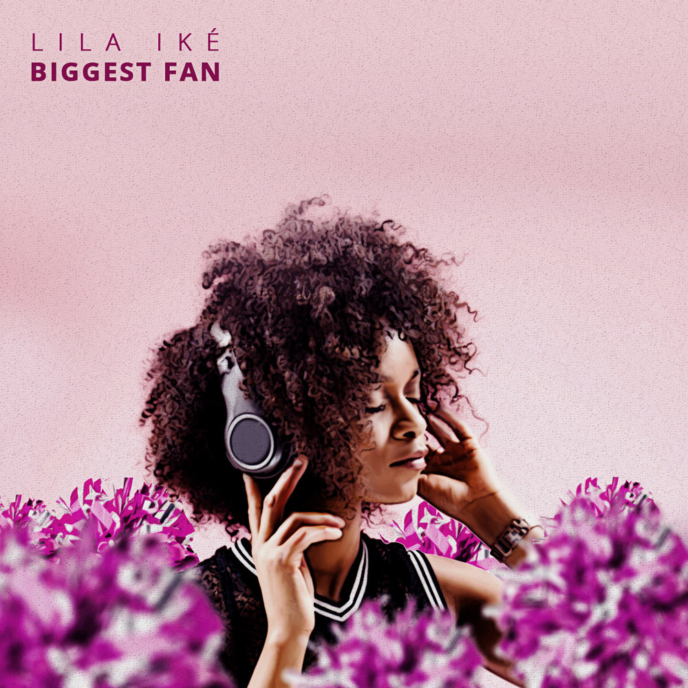 LILA IKE - BIGGEST FAN (VINYL)