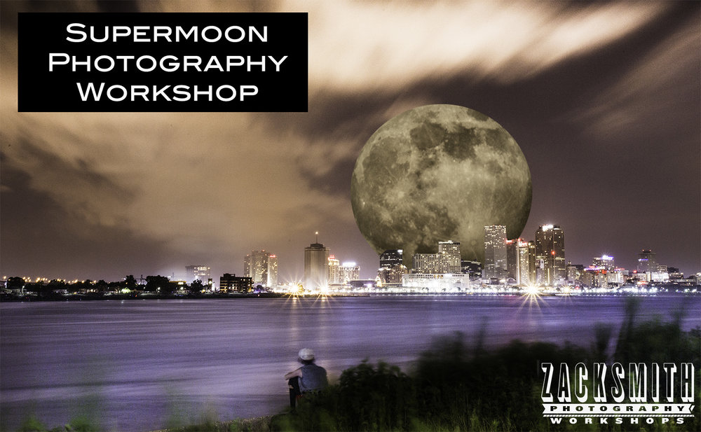 supermoon-neworleans-photography-workshop-zack-smith-photographer