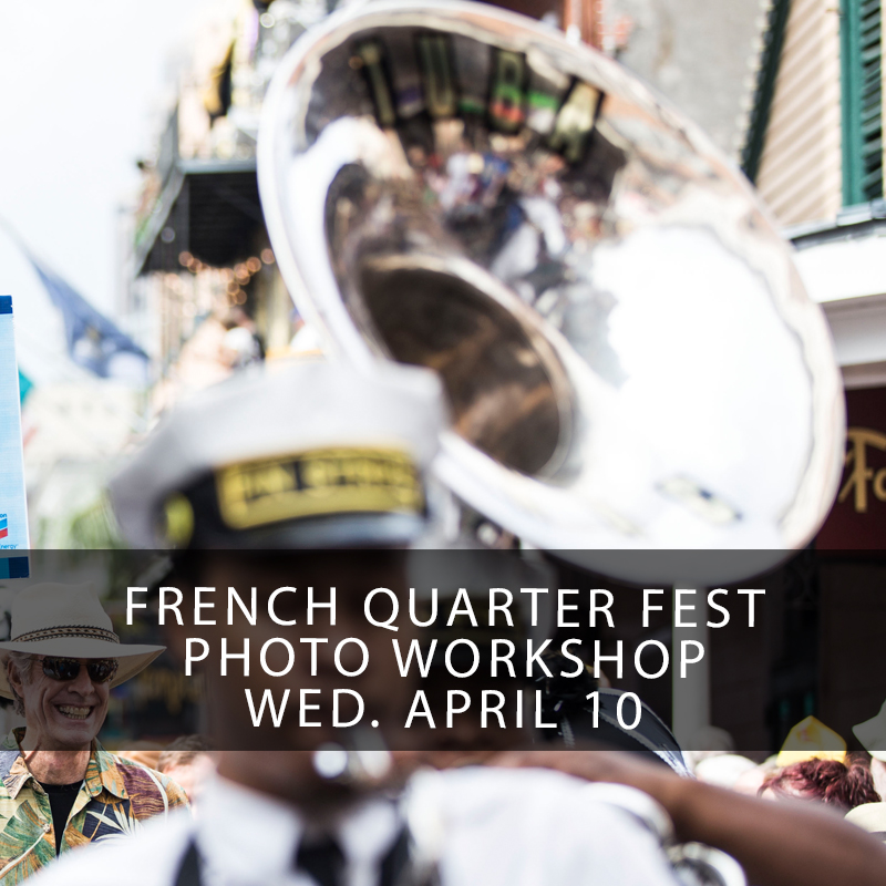 French Quarter Fest Course - This hands-on photography workshop is a six hour intensive class and shooting session with official French Quarter Festival photographer Zack Smith. You will learn the tips and tricks to photographing musicians, food, and the New Orleans culture as it pertains to the festival in and around the historic French Quarter.