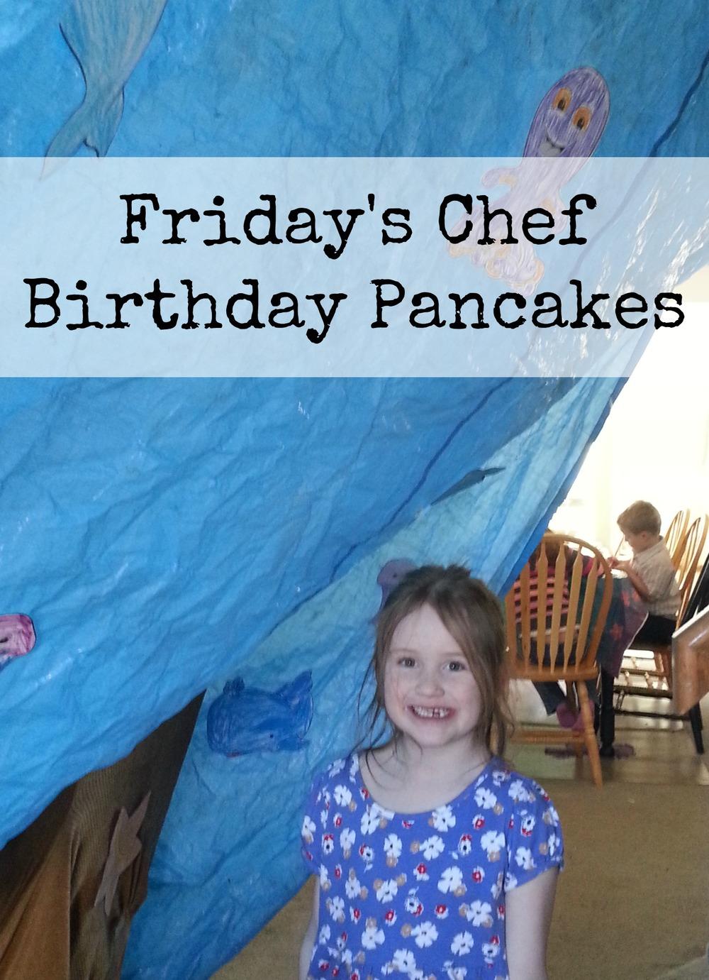 Fridayschefbirthdaypancakes