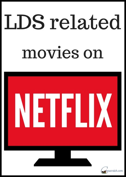 LDS related movies to watch on Netflix- August 2014