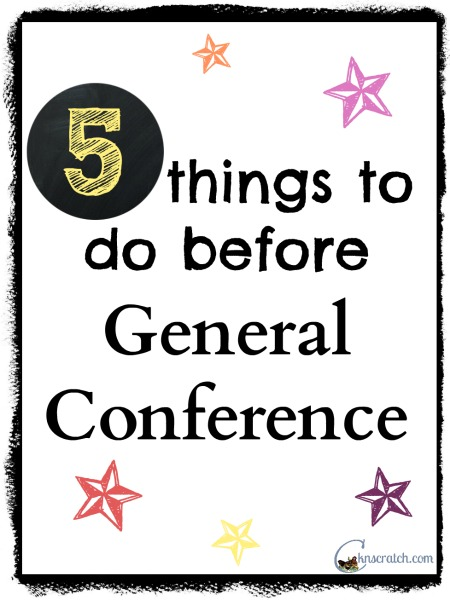 5 Things to do Before General Conference