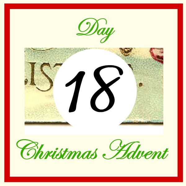 Christmas Advent Day 18