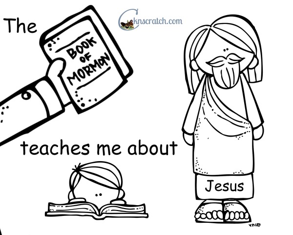 The Book of Mormon teaches me about Jesus Christ- great coloring page for Behold Your Little Ones!