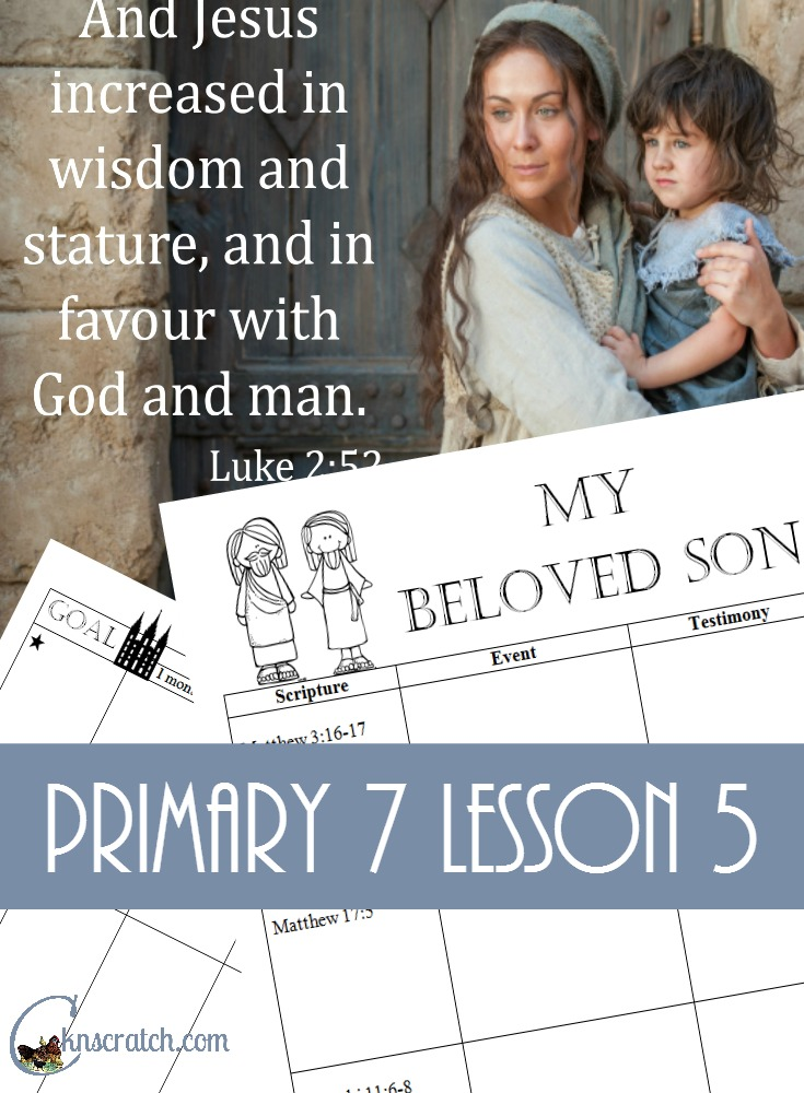 Great LDS lesson helps for Primary 7 Lesson 5: The Childhood of Jesus Christ