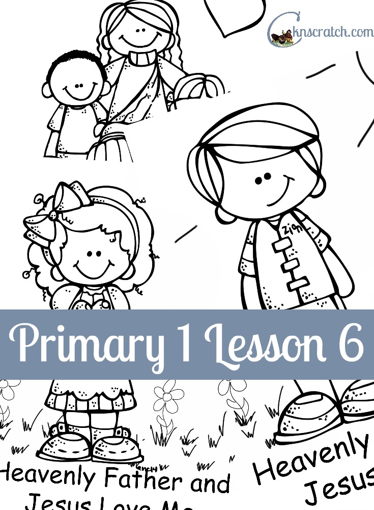 Great LDS Lesson helps for Primary 1 Lesson 6: Heavenly Father and Jesus Love Me