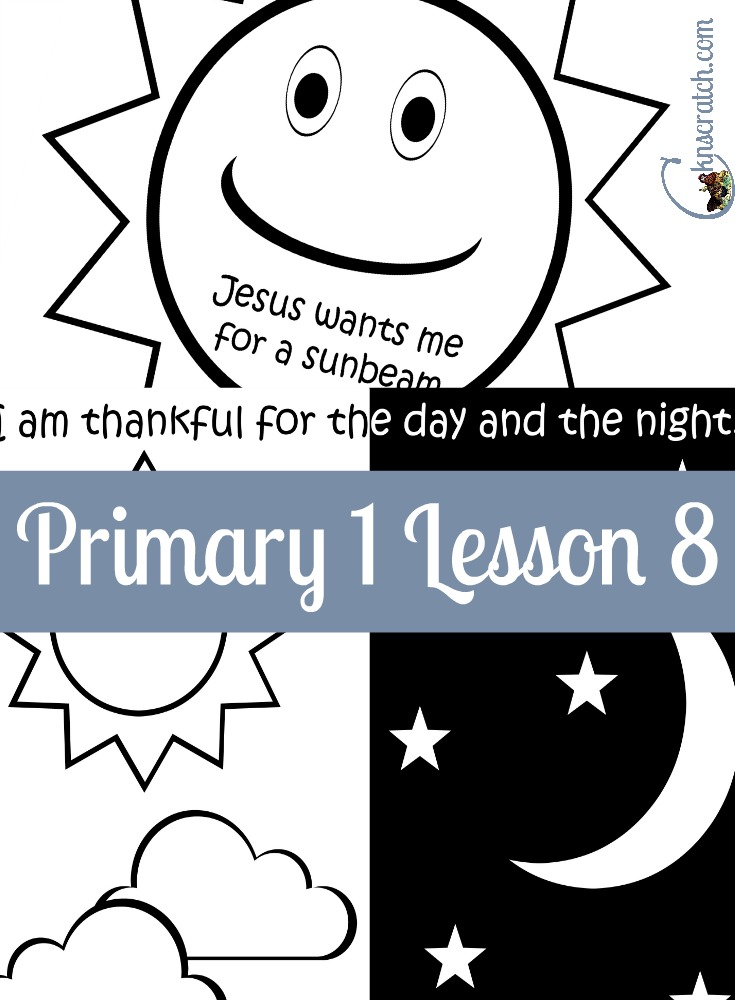 It is so nice to have all these ideas in one spot! Lesson helps and handouts for Primary 1 Lesson 8: I am thankful for the day and the night