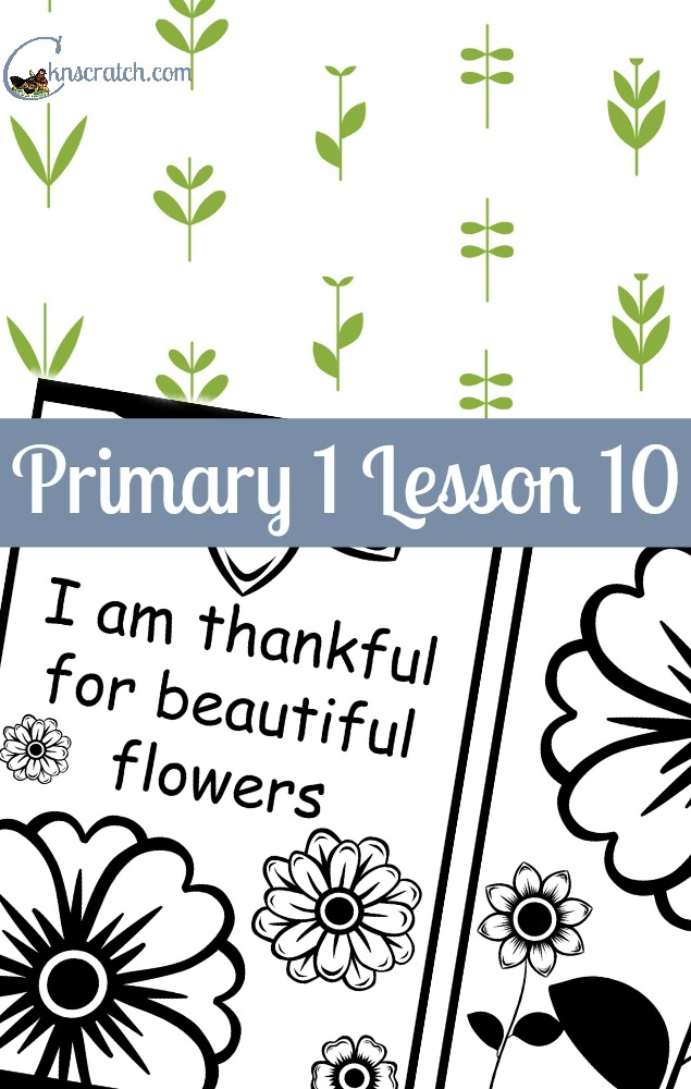 Great lesson helps and handouts for Primary 1 Lesson 10: I am Thankful for Trees, Plants, and Flowers
