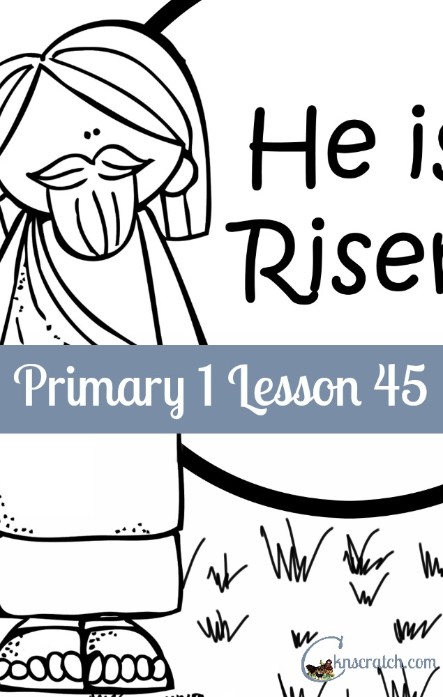 Great for Easter! Lesson helps and handouts for Primary 1 Lesson 45