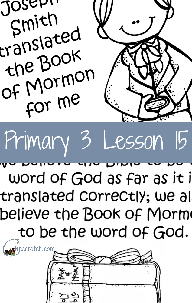 Great handouts and helps for Primary 3 Lesson 15: The Coming Forth of the Book of Mormon