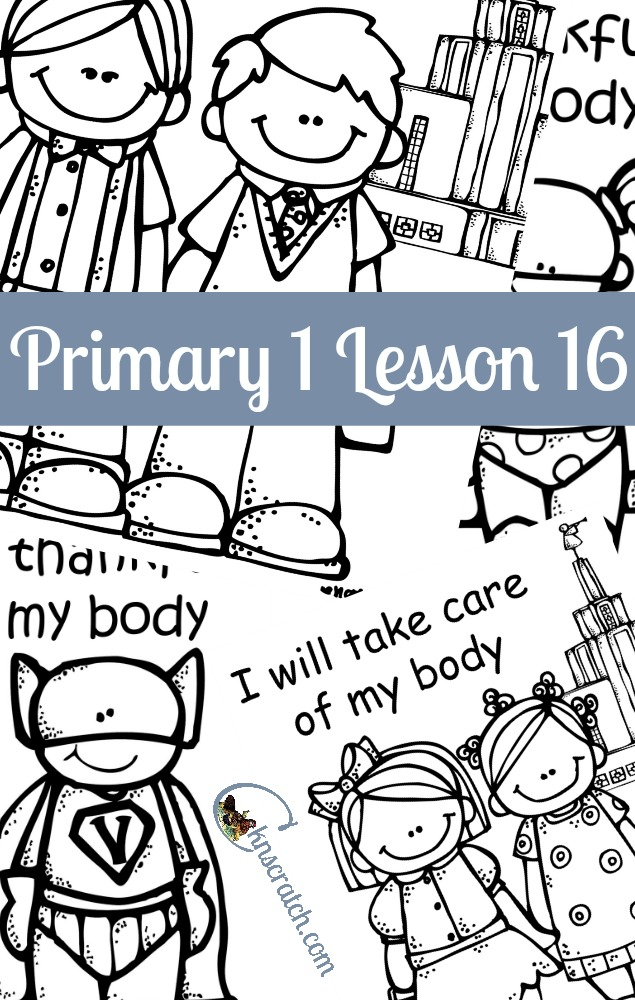 Great lesson helps and handouts for Primary 1 Lesson 16: I Have a Body