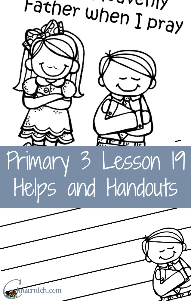 These LDS Primary 3 Lesson helps are so great! Primary 3 Lesson 19: Heavenly Father helps Us When We Pray