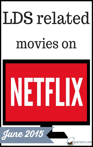 Catch these great LDS related movies on Netflix tonight