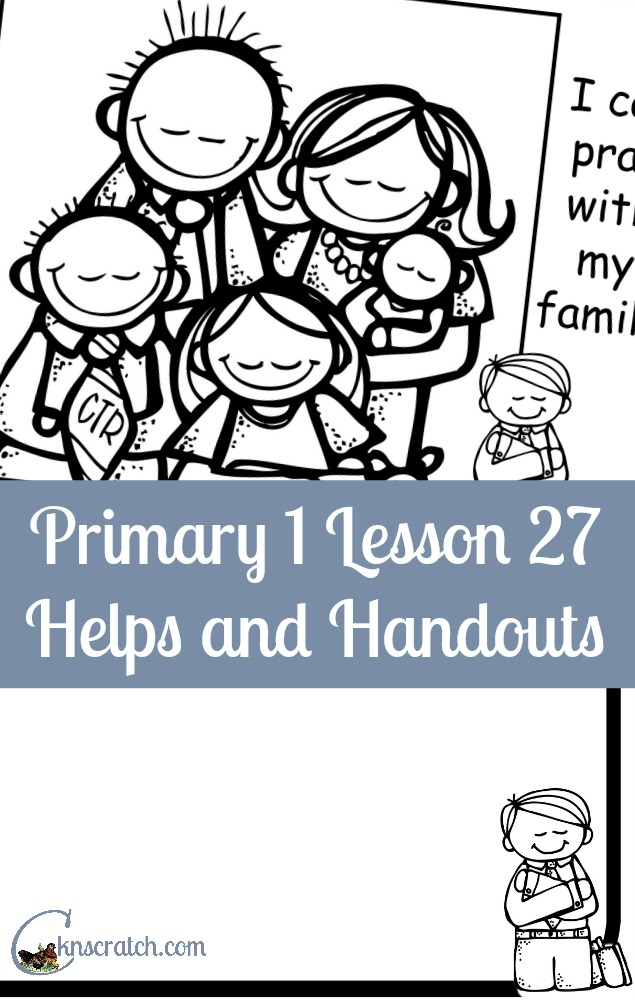 Love these lesson helps and LDS handouts for Primary 1 Lesson 27