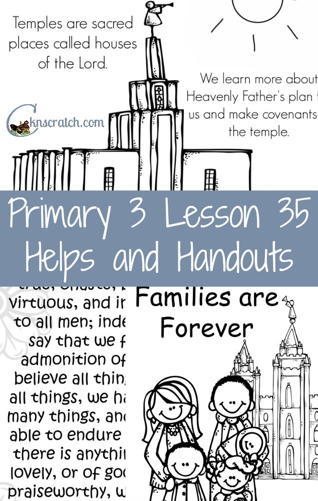 Don't know what I'd do without this site- excellent LDS lesson helps and handouts for Primary 3 Lesson 35
