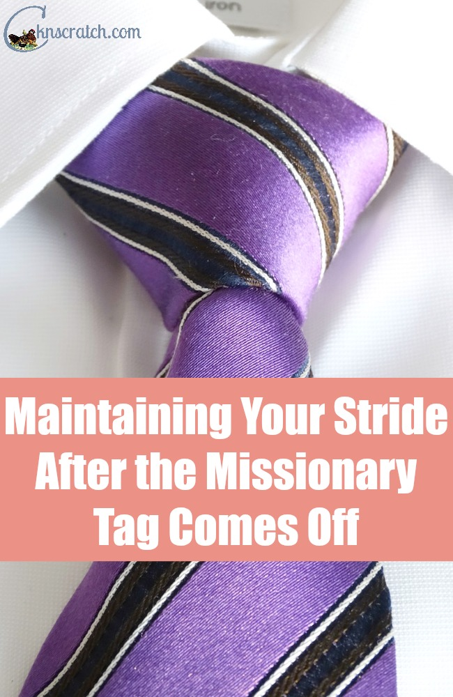 Every returned missionary needs to read this post- continue your stride after the name tag comes out