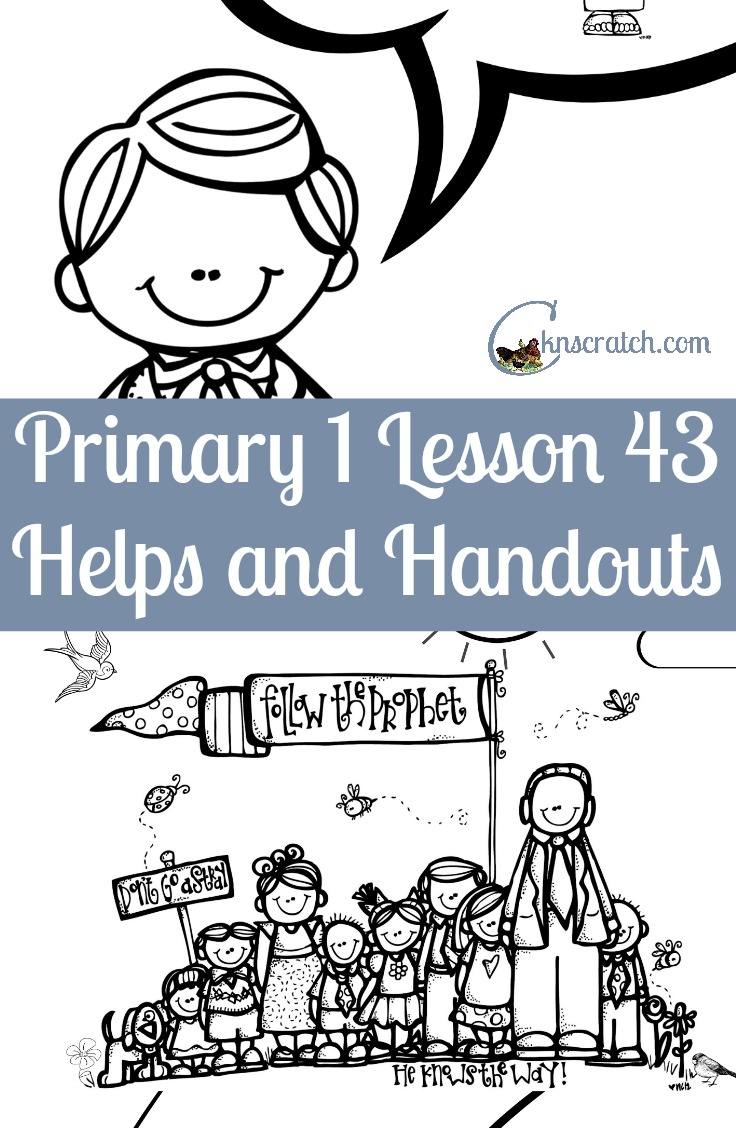 I'm so thankful for people that put these resources together- makes my life so much easier! LDS lesson helps and handouts for Primary 1 Lesson 43: We have a living prophet