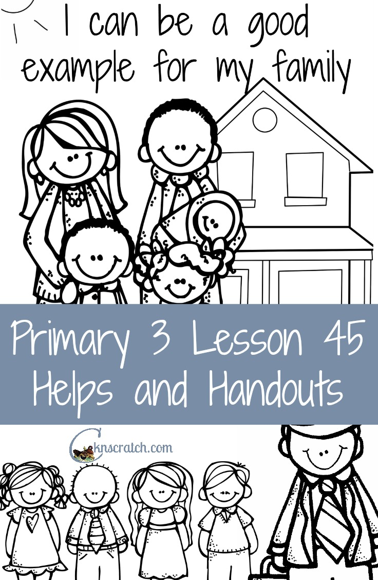 Great LDS lesson helps and handouts for Primary 3  Lesson 45: I can be a good example for my family